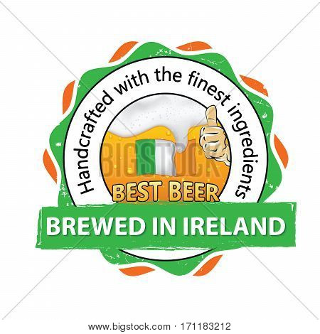 Best beer, brewed in Ireland, Handcrafted with the finest ingredients - business stamp for catering, pubs, restaurants. Beverage advertising with thumbs up, beer, Irish flag. Print colors used.