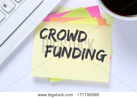 Crowd Funding Crowdfunding Collecting Money Online Investment Internet Business Desk