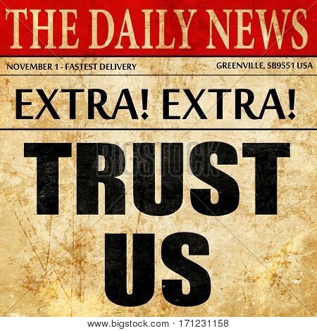 trust us, article text in newspaper