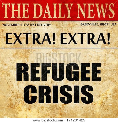 refugee crisis, article text in newspaper