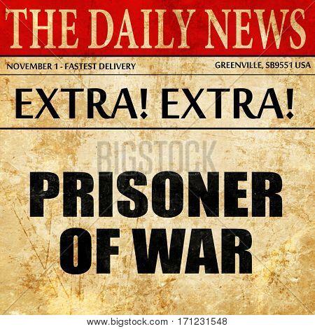 prisoner of war, article text in newspaper