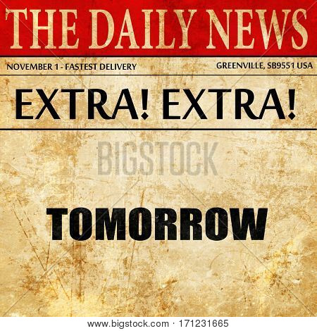 tomorrow, article text in newspaper