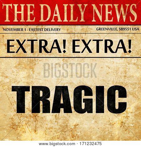 tragic, article text in newspaper