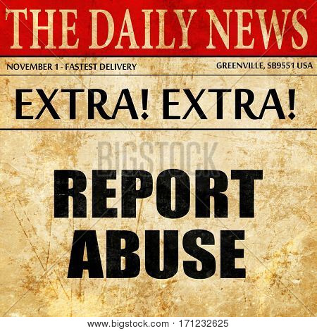 report abuse, article text in newspaper