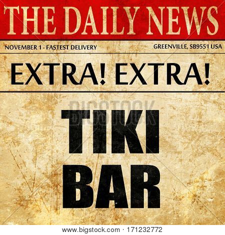 tiki bar, article text in newspaper