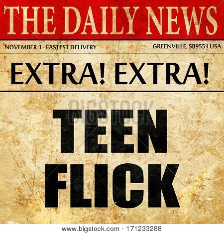 teen flick, article text in newspaper