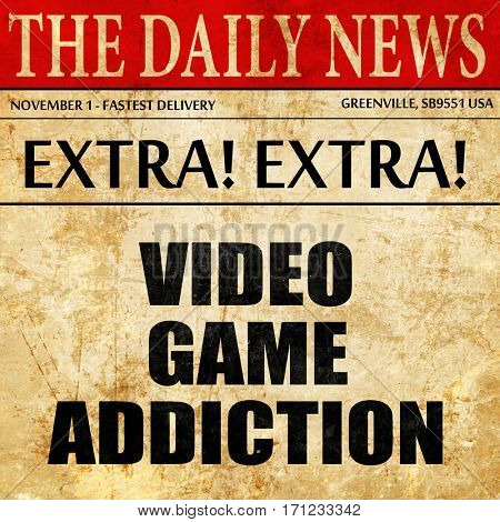 video game addiction, article text in newspaper