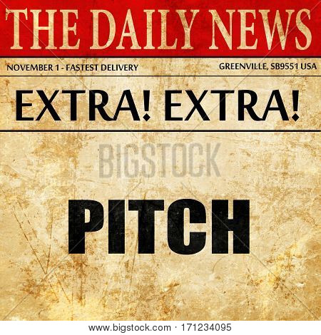 pitch, article text in newspaper