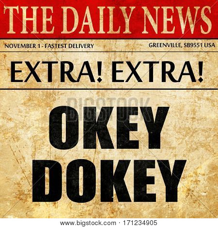 okey dokey, article text in newspaper