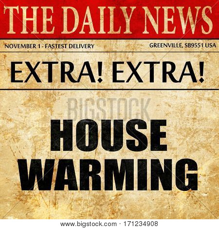 house warming, article text in newspaper