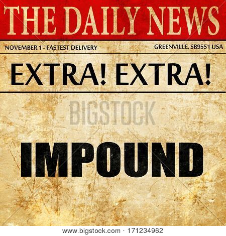impound, article text in newspaper