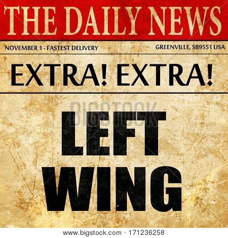 left wing, article text in newspaper