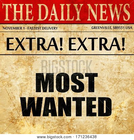 most wanted, article text in newspaper
