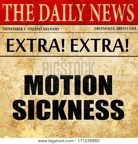 motion sickness, article text in newspaper