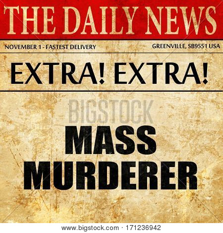 mass murderer, article text in newspaper