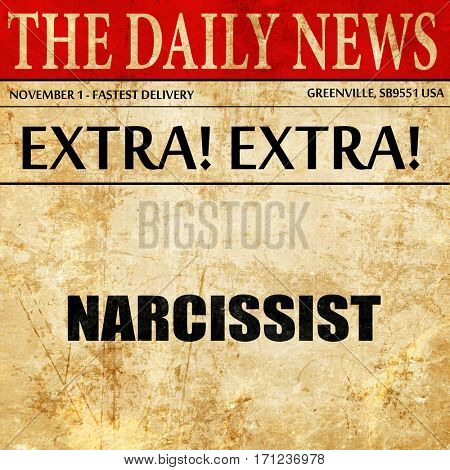 narcissist, article text in newspaper