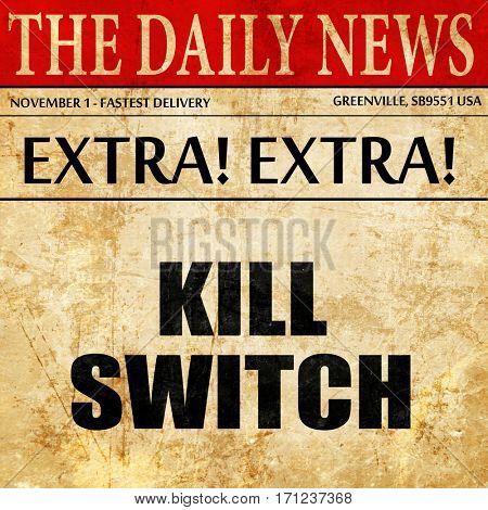 kill switch, article text in newspaper