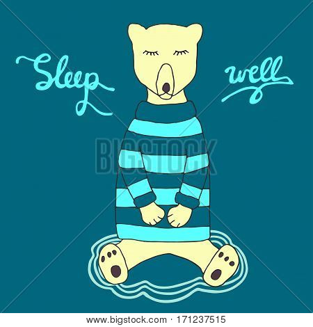 Good night sketch.  Cute sleeping bear in a warm clothes and hand drawn inscription. Sleep well illustration. Vector