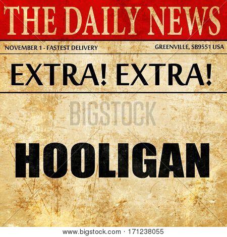 hooligan, article text in newspaper