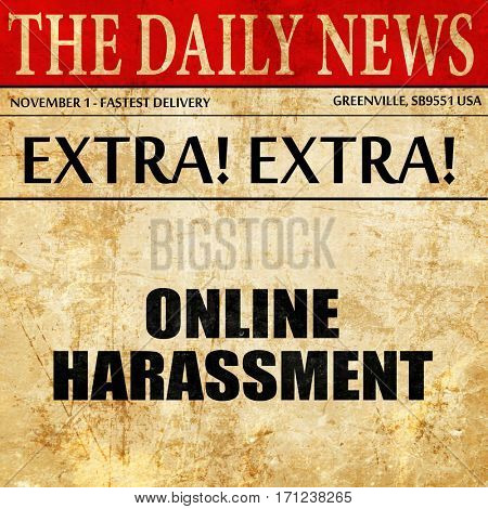 online harassment, article text in newspaper