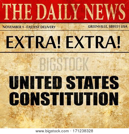 united states constitution, article text in newspaper