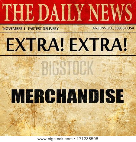 merchandise, article text in newspaper