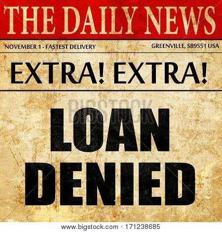 loan denied, article text in newspaper