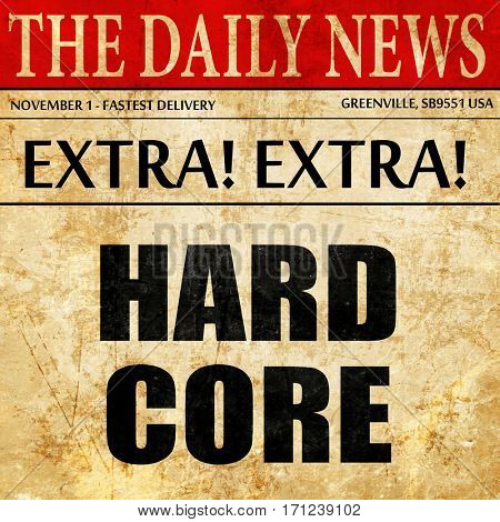 hardcore, article text in newspaper