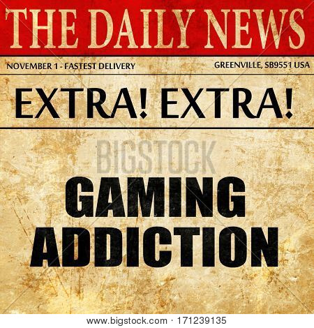 gaming addiction, article text in newspaper