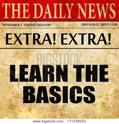 learn the basics, article text in newspaper