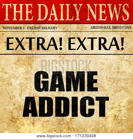 game addict, article text in newspaper