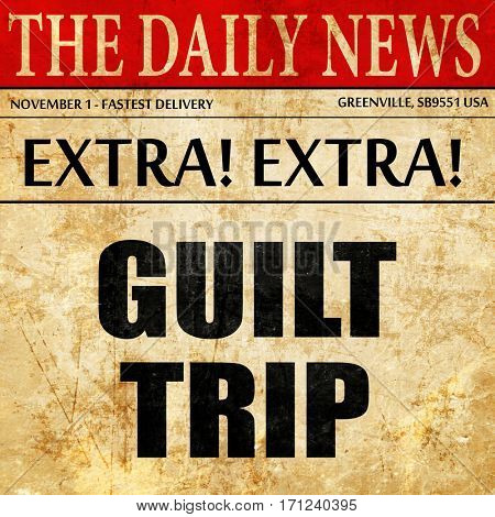 guilt trip, article text in newspaper