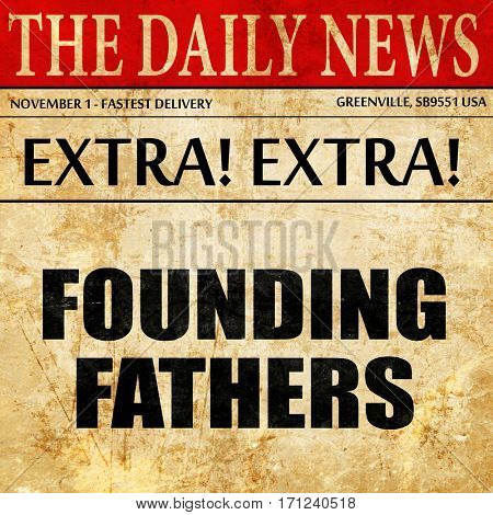 founding fathers, article text in newspaper