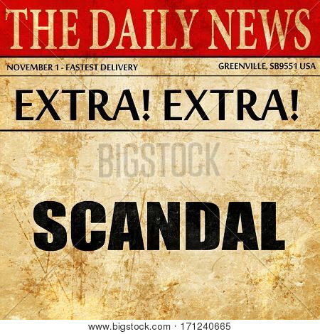 scandal, article text in newspaper