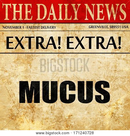 mucus, article text in newspaper