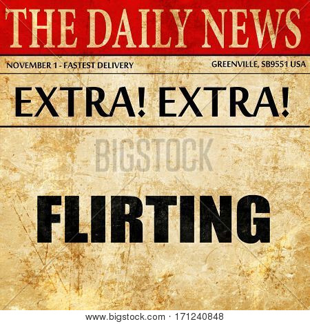 flirting, article text in newspaper
