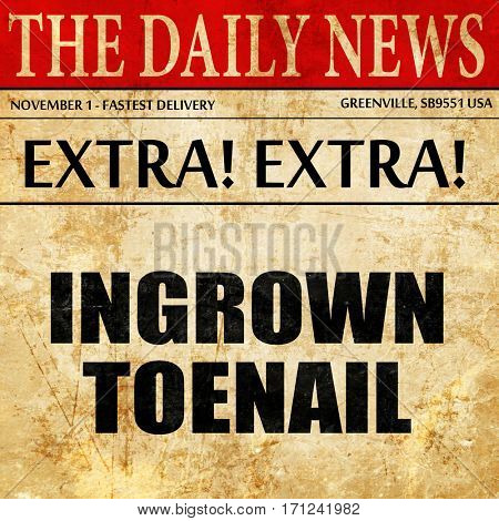 ingrown toenail, article text in newspaper