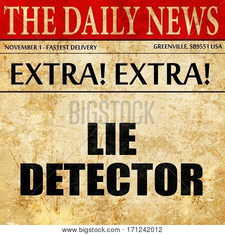 lie detector, article text in newspaper