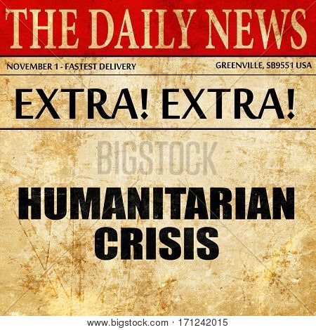 humanitarian crisis, article text in newspaper