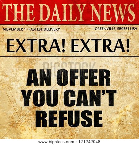 an offer you cant refuse, article text in newspaper