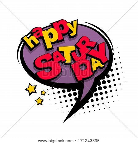 Comic text sound effects. Lettering funny font day week saturday business, school schedule. Bubble icon comic speech phrase. Cartoon tag expression. Vector illustration. Comics book balloon.