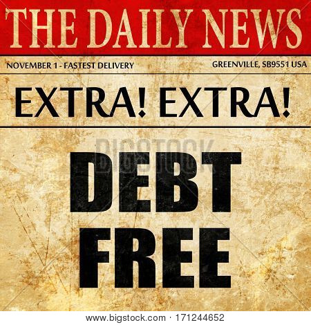 debt free, article text in newspaper