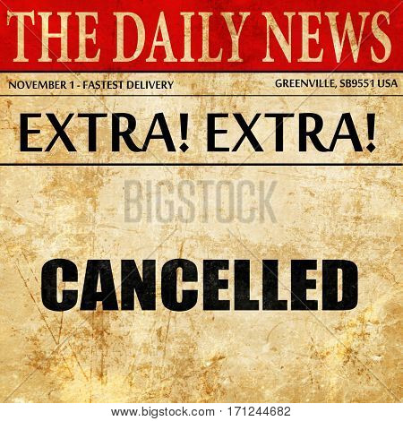 cancelled, article text in newspaper