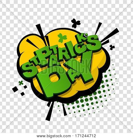 Cartoon tag expression. Lettering funny comic font St Patrick Day. Bubble icon comic speech phrase. Comic text sound effects. Vector illustration transparent background. Comics book balloon.