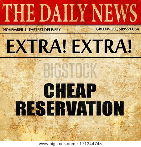 cheap reservation, article text in newspaper
