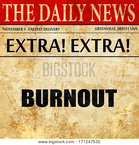 burnout, article text in newspaper