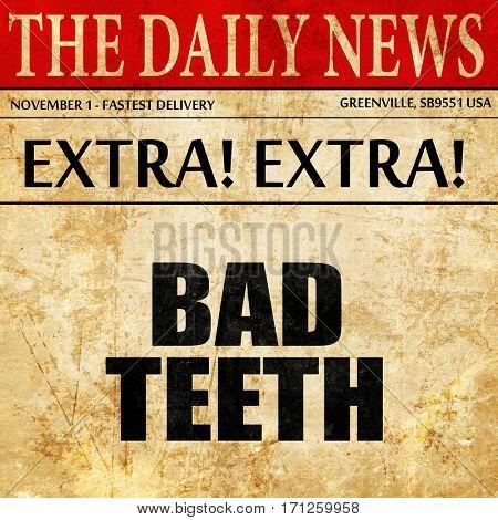 bad teeth, article text in newspaper