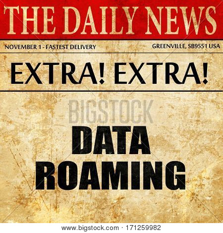 data roaming, article text in newspaper