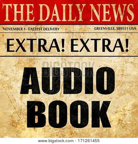 audio book, article text in newspaper