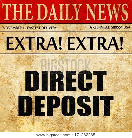 direct deposit, article text in newspaper